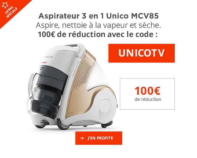 100 Euros de réduction sur Unico MCV85 avec le code : UNICOTV